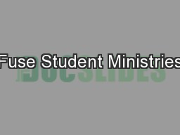 Fuse Student Ministries PowerPoint PPT Presentation