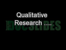 Qualitative Research …. PowerPoint PPT Presentation