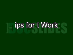 ips for t Work PowerPoint PPT Presentation