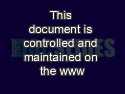 This document is controlled and maintained on the www PDF document - DocSlides