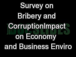 Survey on Bribery and CorruptionImpact on Economy  and Business Enviro