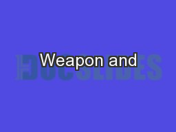 Weapon and