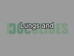 Lungs and