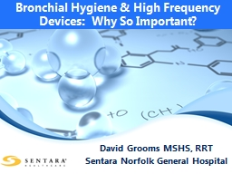 Bronchial Hygiene & High Frequency Devices:  Why So Imp