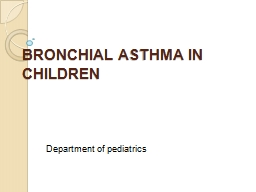 BRONCHIAL ASTHMA IN CHILDREN