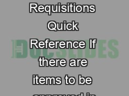 SAP  Approving Requisitions Quick Reference If there are items to be approved in