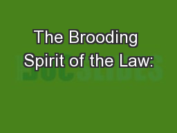 The Brooding Spirit of the Law: