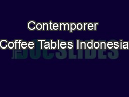 Contemporer Coffee Tables Indonesia PowerPoint PPT Presentation