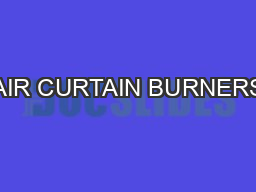 AIR CURTAIN BURNERS