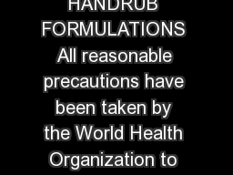 GUIDE TO LOCAL PRODUCTION WHORECOMMENDED HANDRUB FORMULATIONS All reasonable precautions have been taken by the World Health Organization to verify the information contained in this document