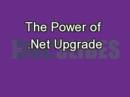 The Power of .Net Upgrade PowerPoint PPT Presentation