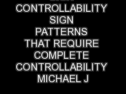 SIGN CONTROLLABILITY SIGN PATTERNS THAT REQUIRE COMPLETE CONTROLLABILITY MICHAEL J PDF document - DocSlides