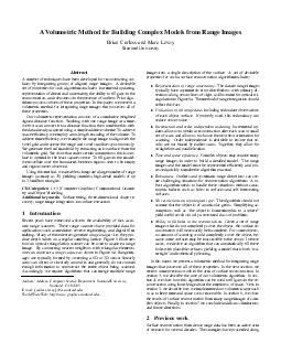 A Volumetric Method for Building Complex Models from Range Images Brian Curless and Marc Levoy Stanford University Abstract A number of techniques have been developed for reconstructing sur faces by PDF document - DocSlides