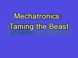 Mechatronics: Taming the Beast