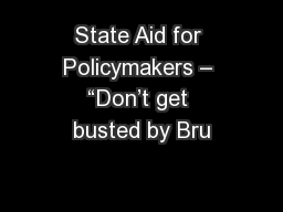 "State Aid for Policymakers – ""Don't get busted by Bru"
