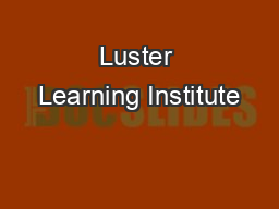 Luster Learning Institute PowerPoint PPT Presentation