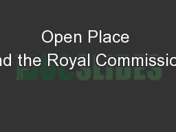 Open Place and the Royal Commission: