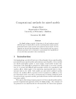 Computational methods for mixed models Douglas Bates Department of Statistics University of Wisconsin  Madison June   Abstract The lme package provides R functions to t and analyze several dierent ty PDF document - DocSlides