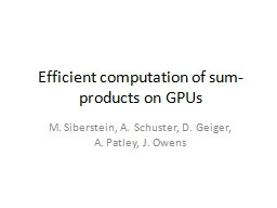 Efficient computation of sum-products on GPUs PowerPoint PPT Presentation