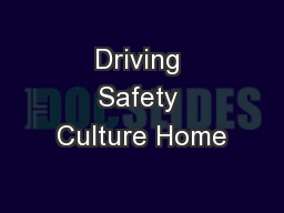 Driving Safety Culture Home PowerPoint PPT Presentation