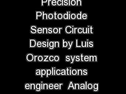 Technical Article MS  Optimizing Precision Photodiode Sensor Circuit Design by Luis Orozco  system applications engineer  Analog Devices Inc
