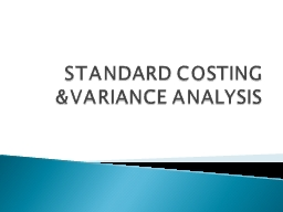 STANDARD COSTING &VARIANCE ANALYSIS
