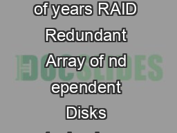 TORAGE SOLUTIONS WHITE PAPER Introduction In the last couple of years RAID Redundant Array of nd ependent Disks technology has grown from a server option to a data protection requirement PDF document - DocSlides