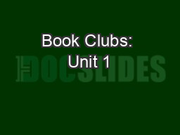 Book Clubs: Unit 1 PowerPoint PPT Presentation