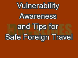 Vulnerability Awareness and Tips for Safe Foreign Travel