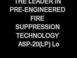 THE LEADER IN PRE-ENGINEERED FIRE SUPPRESSION TECHNOLOGY ASP-20(LP) Lo