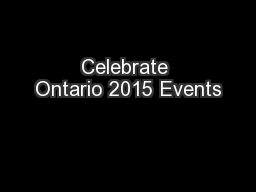 Celebrate Ontario 2015 Events PowerPoint PPT Presentation