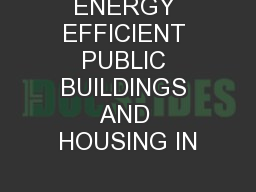 ENERGY EFFICIENT PUBLIC BUILDINGS AND HOUSING IN