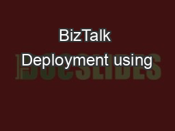 BizTalk Deployment using