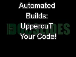 Automated Builds: UppercuT Your Code!
