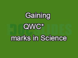 Gaining QWC*     marks in Science
