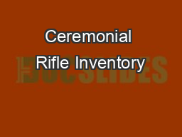 Ceremonial Rifle Inventory