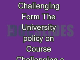 Course Challenging Form The University policy on Course Challenging c