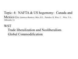 Topic: 4:  NAFTA & US hegemony:  Canada and Mexico PowerPoint PPT Presentation