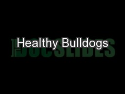 Healthy Bulldogs PowerPoint PPT Presentation