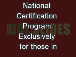 National Certification Program Exclusively for those in