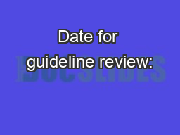 Date for guideline review: