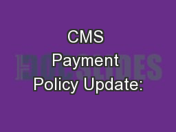 CMS Payment Policy Update: