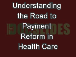Understanding the Road to Payment Reform in Health Care