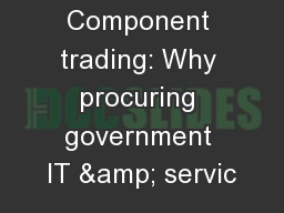 Component trading: Why procuring government IT & servic