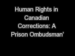 Human Rights in Canadian Corrections: A Prison Ombudsman'