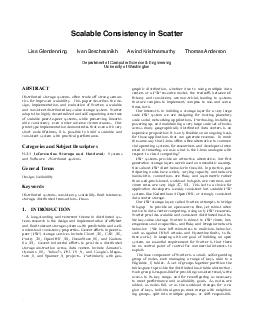 Scalable Consistency in Scatter Lisa Glendenning Ivan Beschastnikh Arvind Krishnamurthy Thomas Anderson Department of Computer Science  Engineering University of Washington ABSTRACT Distributed stora PDF document - DocSlides