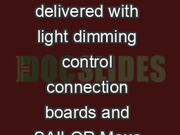 As a standard the SAILOR  Consoles are delivered with light dimming control connection boards and SAILOR Moxa Switches for ThraneLINK PDF document - DocSlides