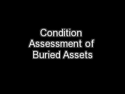 Condition Assessment of Buried Assets