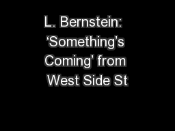 L. Bernstein:  'Something's Coming' from West Side St