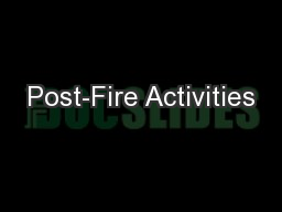 Post-Fire Activities PowerPoint PPT Presentation